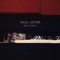 Saul Leiter: Early Color.