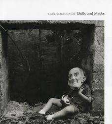Ralph Eugene Meatyard: Dolls And Masks.