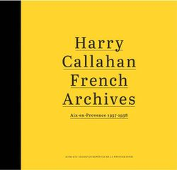 Callahan, Harry: French Archives.