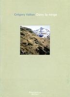 Grégory Valton: Dans La Neige.